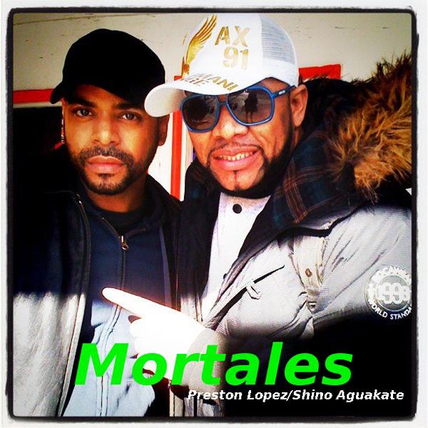 Mortales ft Shino Aguakate & Preston Lopez of Washington Heights