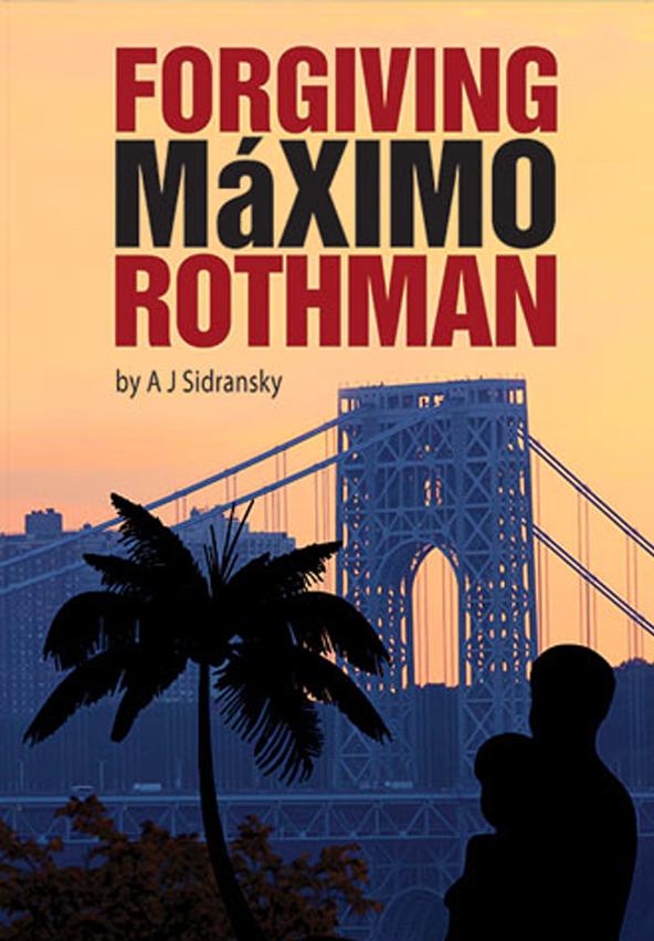 Forgiving Maximo Rothman - Aj Sidransky - Uptown Collective