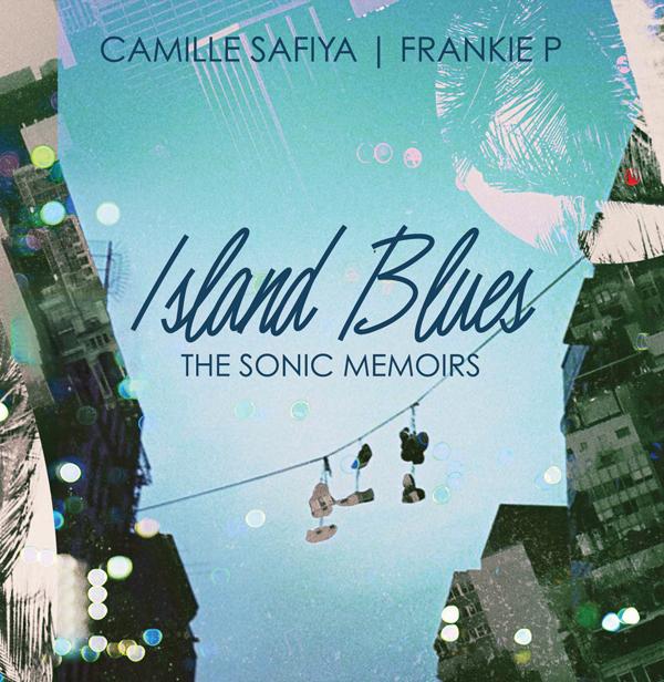 Island Blues - Camille Safiya X Frankie P