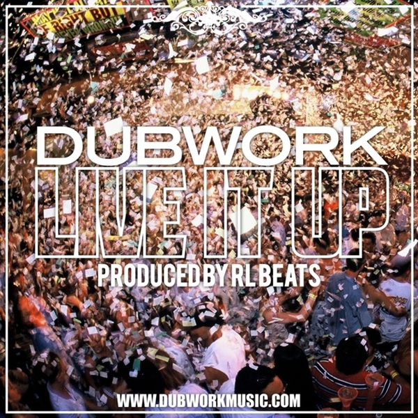 Dubwork - Live It Up