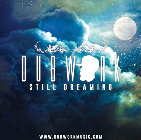 Dubwork - Still Dreaming