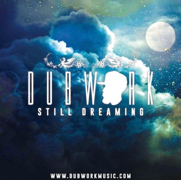 Dubwork - Still Dreaming