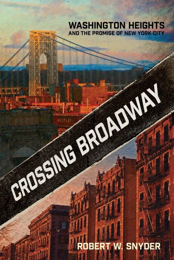 Crossing Broadway - Washington Heights - Robert W. Snyder