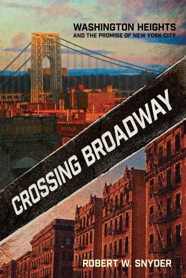 Crossing Broadway - Washington Heights - Robert W. Snyder