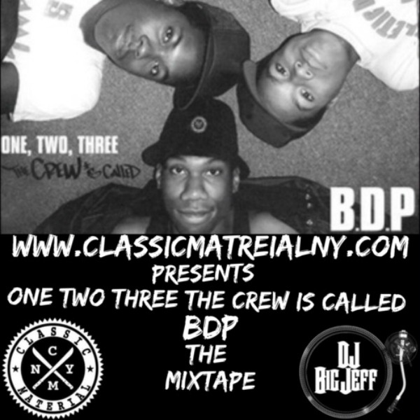 DJ BIG JEFF AND CLASSIC MATERIAL PRESENTS ONE TWO THREE THE CREW IS CALLED BDP MIX 2015
