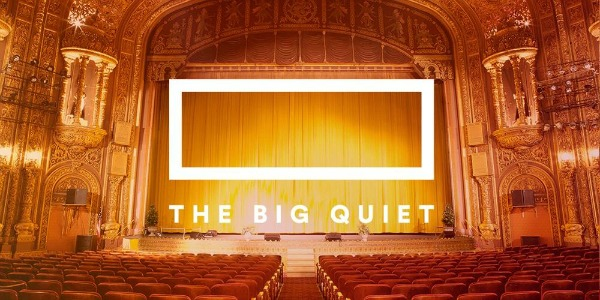 The Big Quiet @ The United Palace