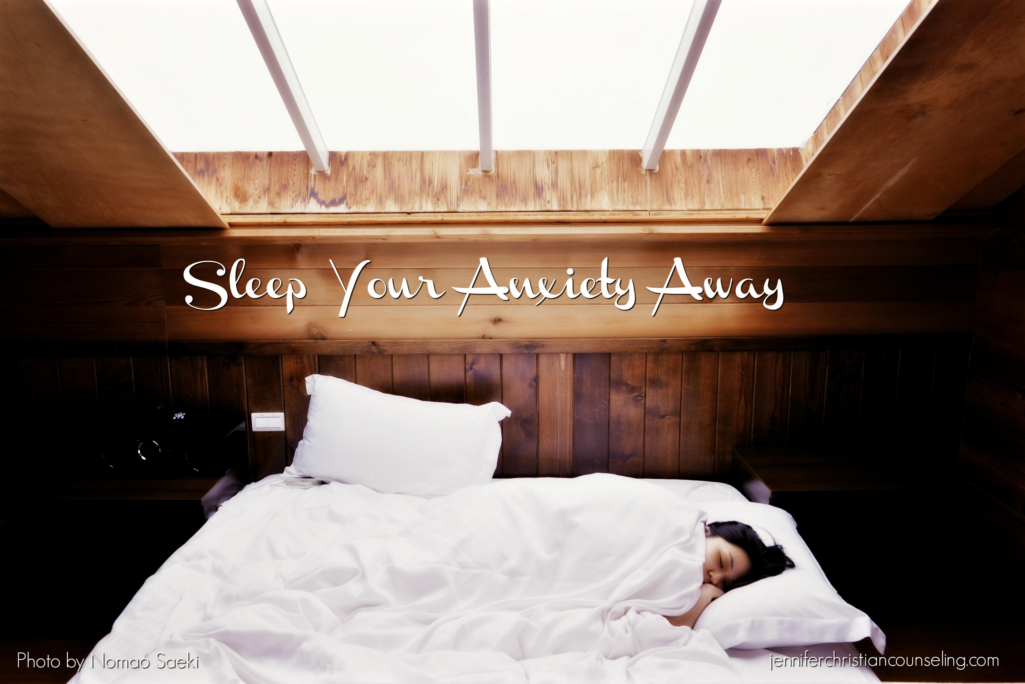 Sleep Your Anxiety Away