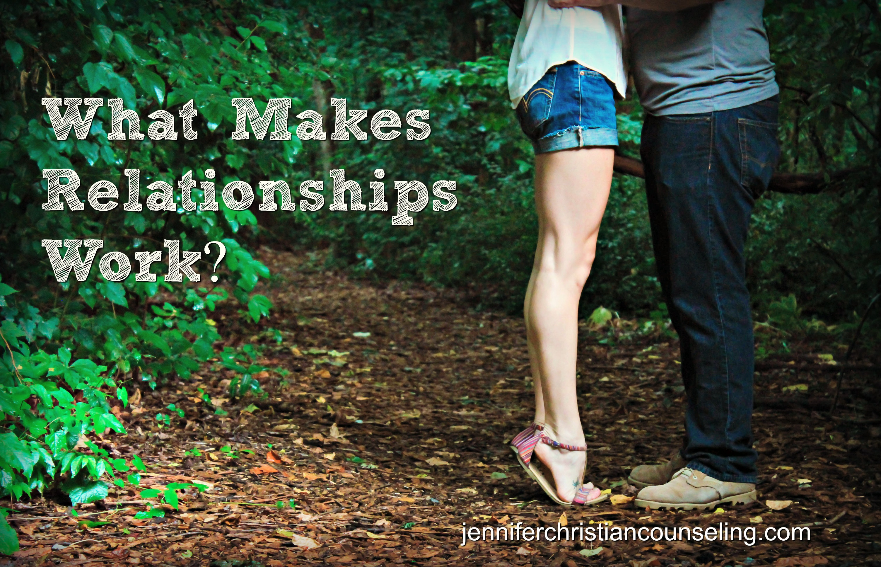 What Makes Relationships Work