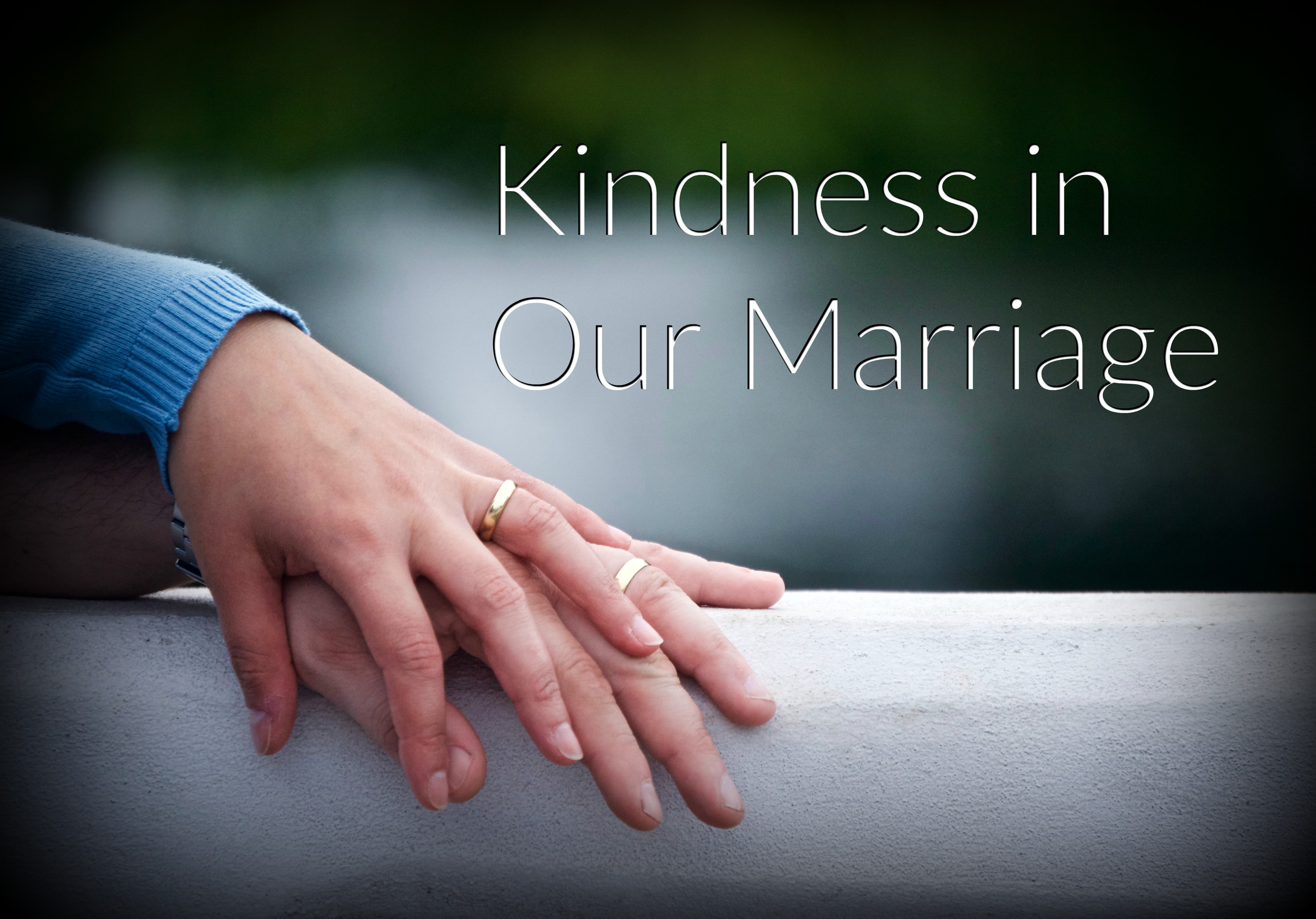 Kindness in marriage