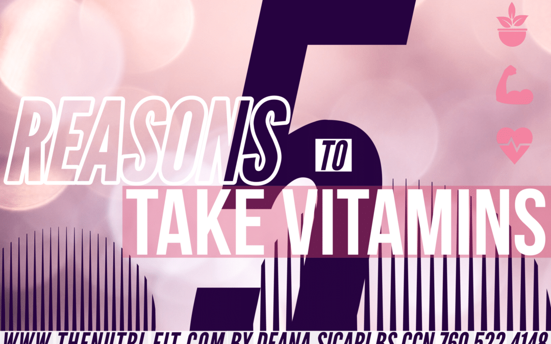 5 Reasons to Take Vitamins
