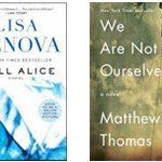 "Lisa Genova's ""Still Alice"" and Matthew Thomas' ""We Are Not Ourselves"""