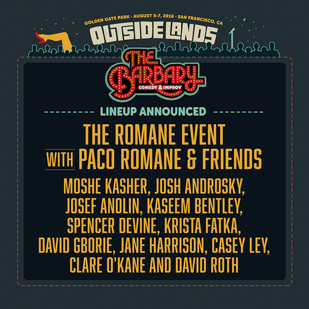 Outside Lands 2016! The Romane Event Comedy Show with Paco Romane