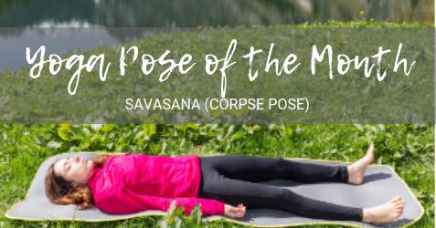 Yoga Pose of the Month: Savasana