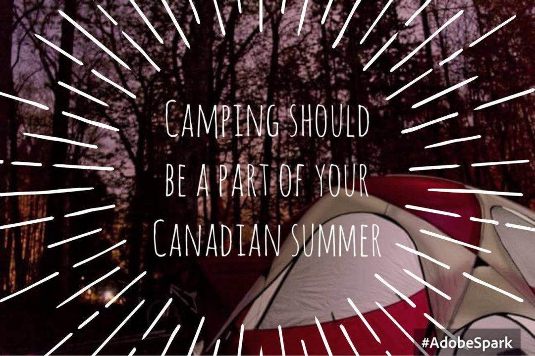 Camping should be a part of your Canadian summer - My Wandering Voyage