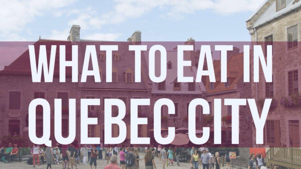 What to eat in Quebec City