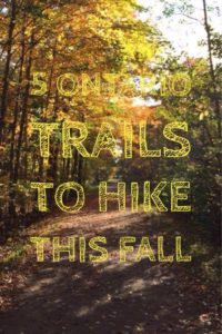Ontario Trails to Hike this Fall | Get out in Nature this fall and enjoy the wonderful Trails Ontario, Canada has to offer. | My Wandering Voyage #Travel Blog #hiking #Ontario #Canada