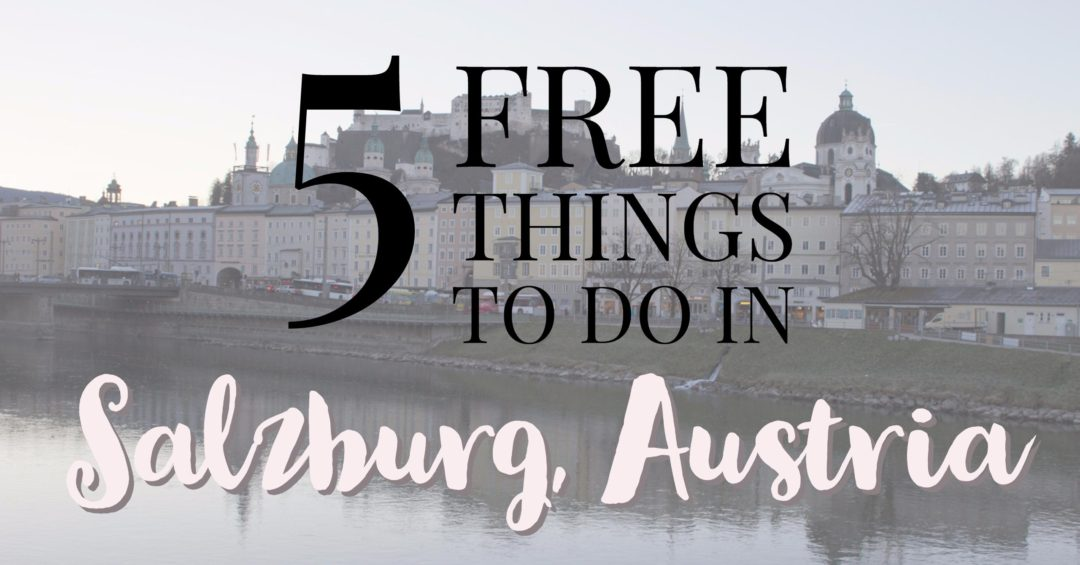 five free things to do in Salzburg, Austria | My Wandering Voyage travel blog