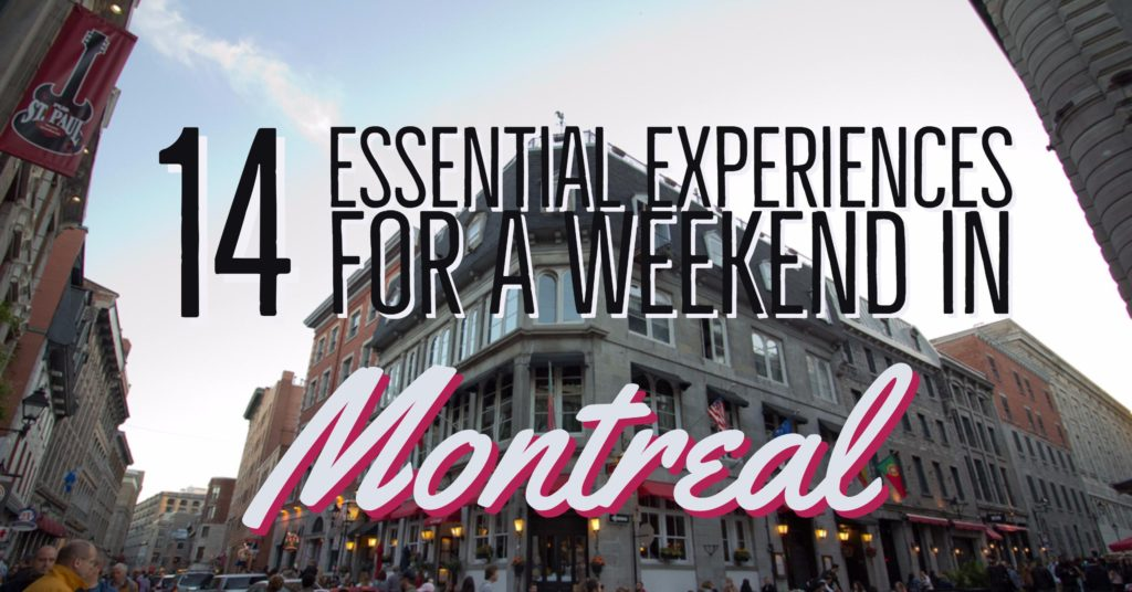 14 essential experiences for a weekend in Montreal