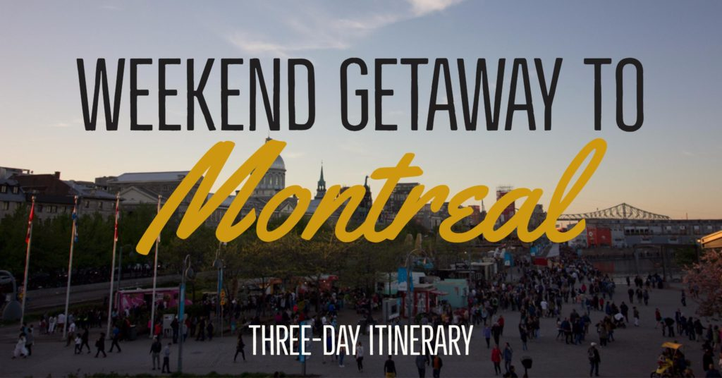 Get the most from a three-day Montreal itinerary