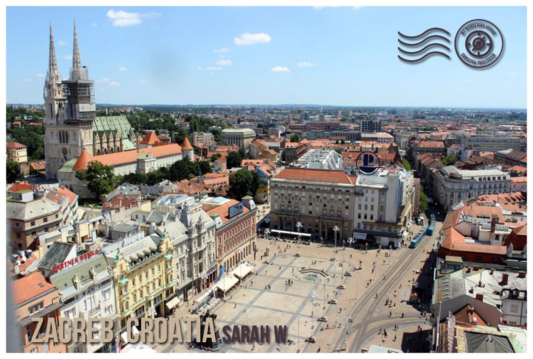 Zagreb Croatia - Wandering Post card | My Wandering Voyage travel blog