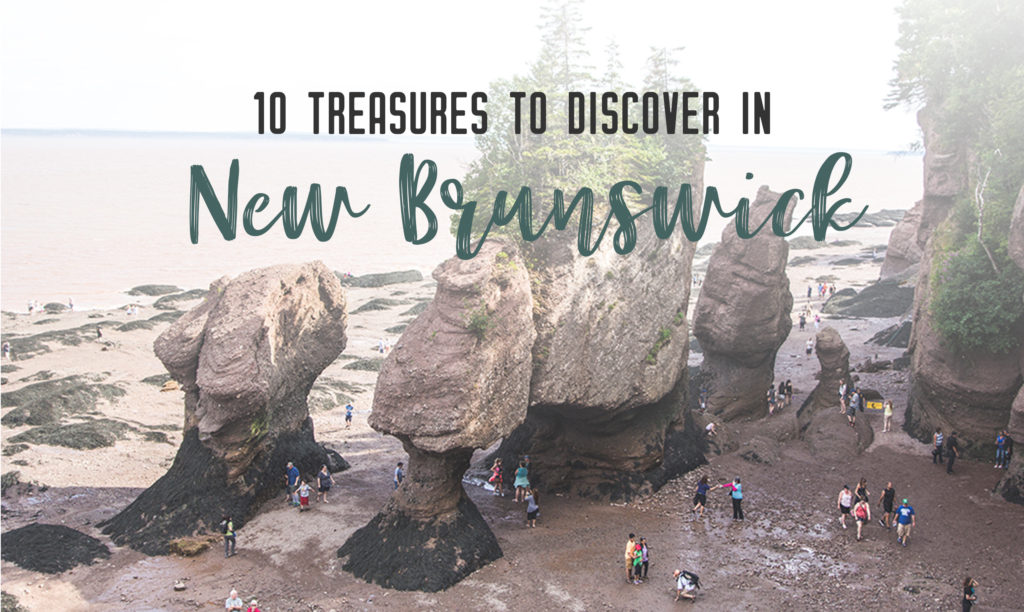 10 treasures to discover in New Brunswick