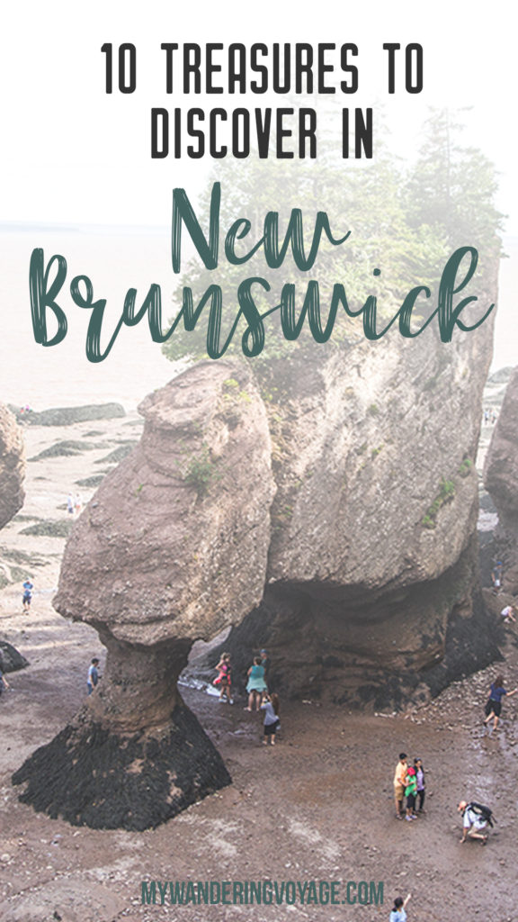 10 treasures to discover in New Brunswick, Canada. From rugged coasts to sandy beaches to French heritage and fresh seafood, New Brunswick has it all   My Wandering Voyage