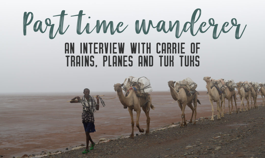 Part-time wanderer: Interview with Carrie - Share the love of travelling with other part-time travellers in this interview series.   My Wandering Voyage