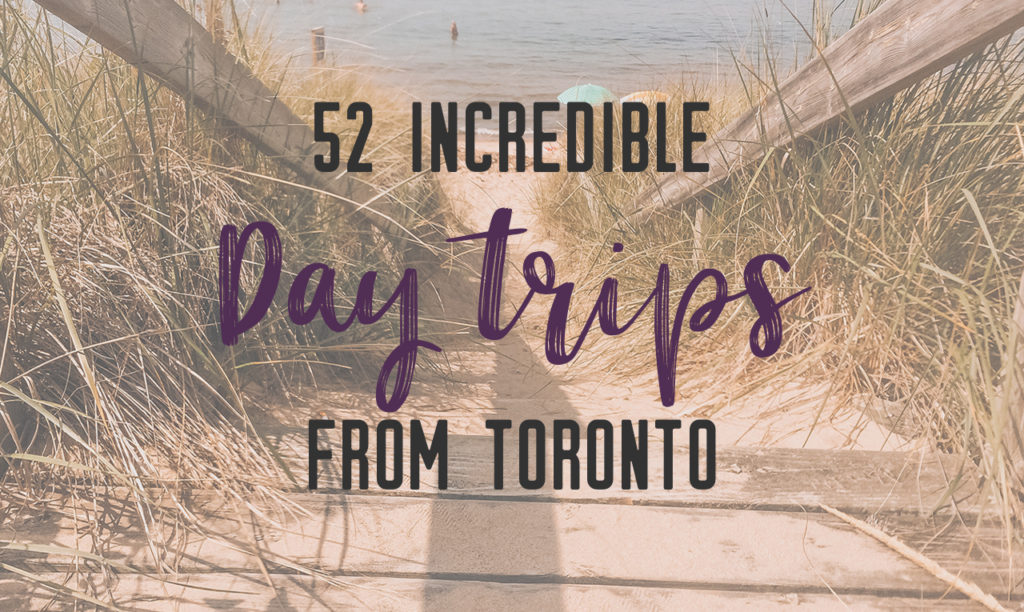 52 day trips from Toronto for every traveller