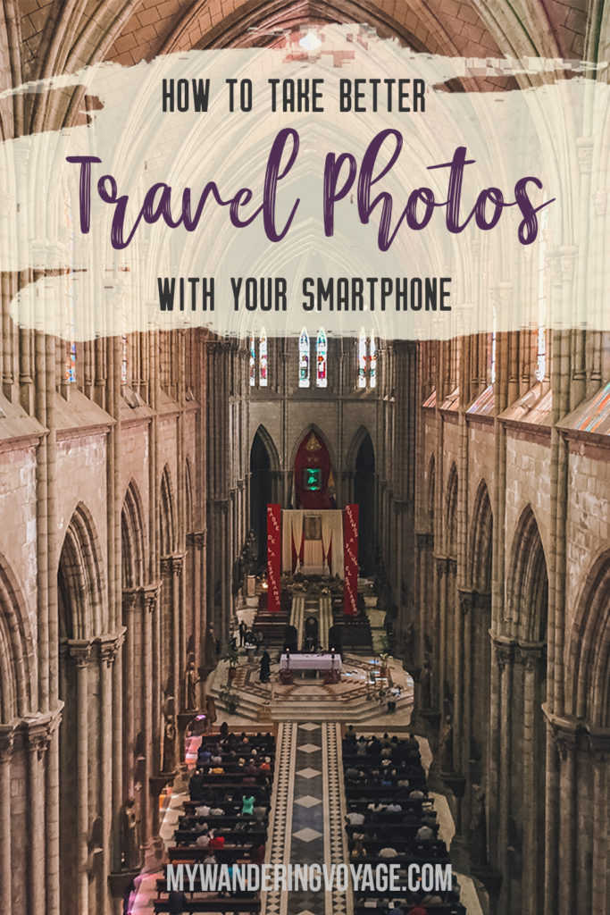 With the powerful device in your pocket you can take incredible photos of your travels. Here is the ultimate guide to smartphone travel photography. | My Wandering Voyage travel blog #travel #photography #tips #travelphotography #smartphonephotography