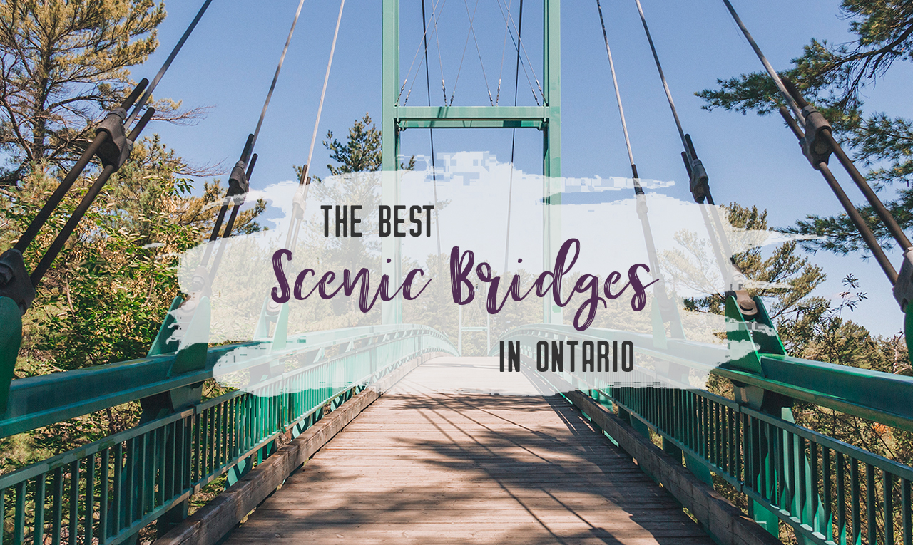 22 best scenic bridges in Ontario you have to visit