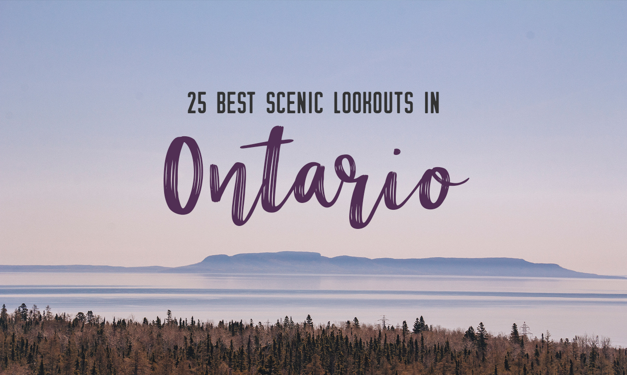 25 best scenic lookouts in Ontario you have to see for yourself