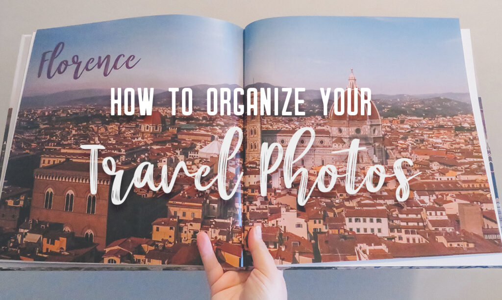 Best way to organize your travel photos