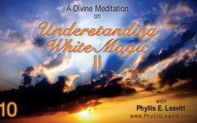 Divine Meditation 10 – Understanding White Magic II