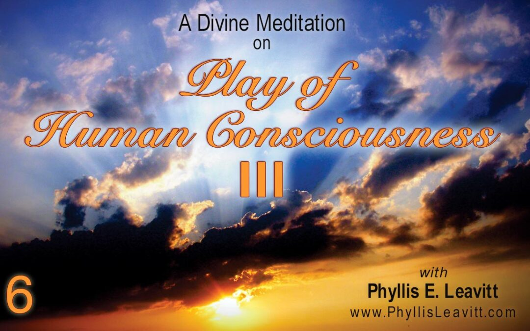 Divine Meditation 6 – Play of Human Consciousness III