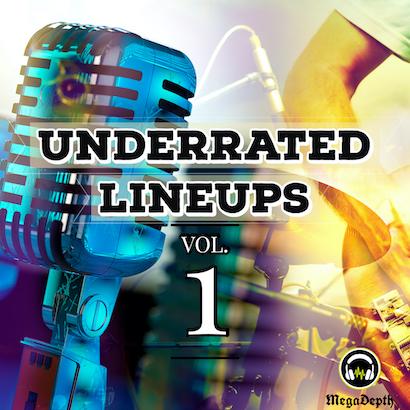 underrated lineups vol 1 mega-depth