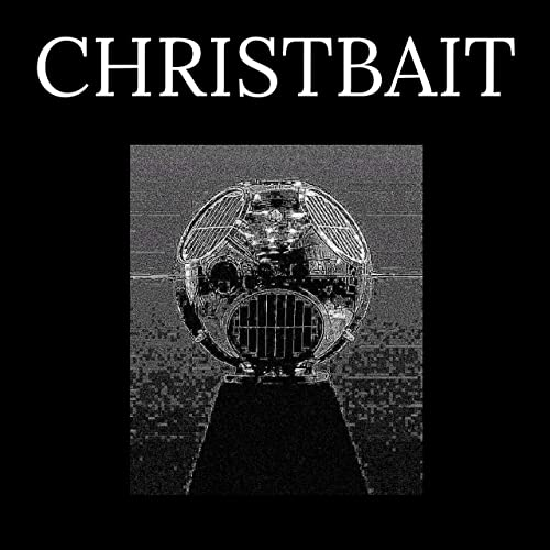 Christbait – EP Review