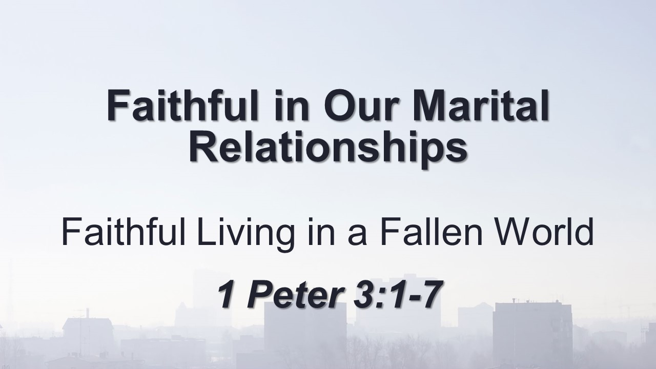 Faithful in Our Marital Relationships