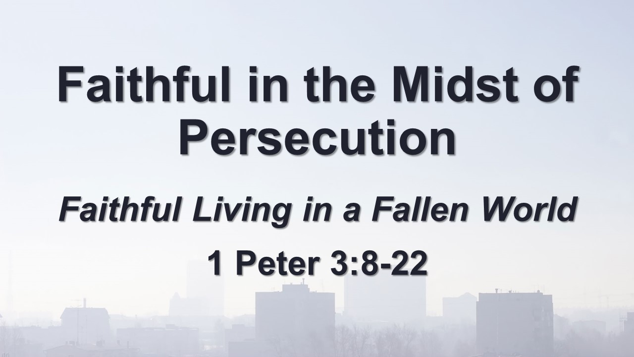 Faithful in the Midst of Persecution