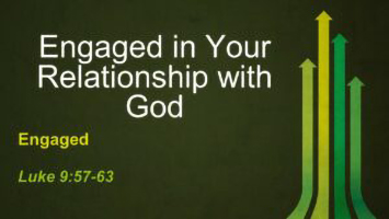 Engaged in Your Relationship with God