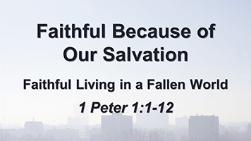 Faithful Because of Our Salvation