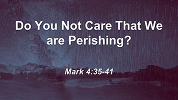 Do You Care That We Are Perishing?
