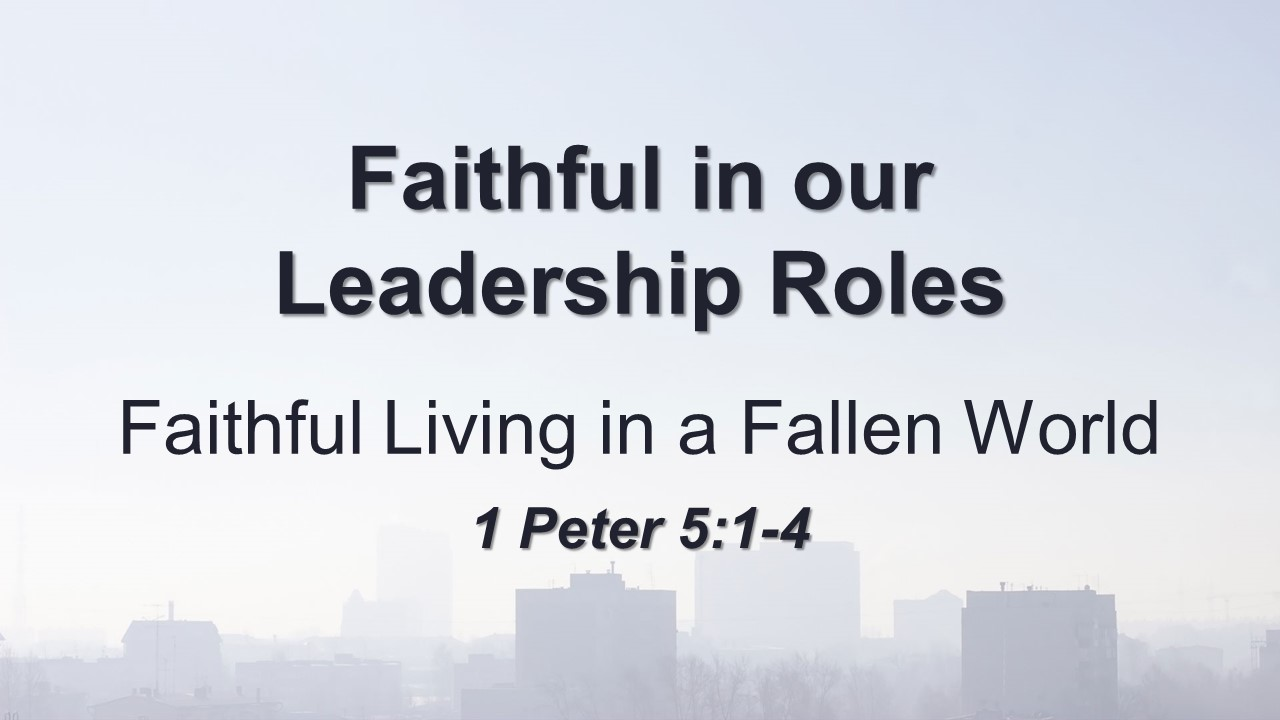Faithful in our Leadership Roles