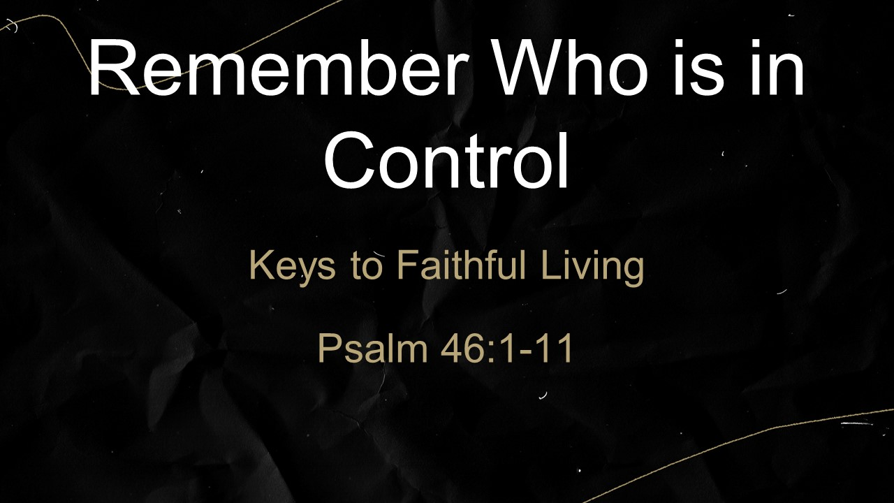 Remember Who is in Control