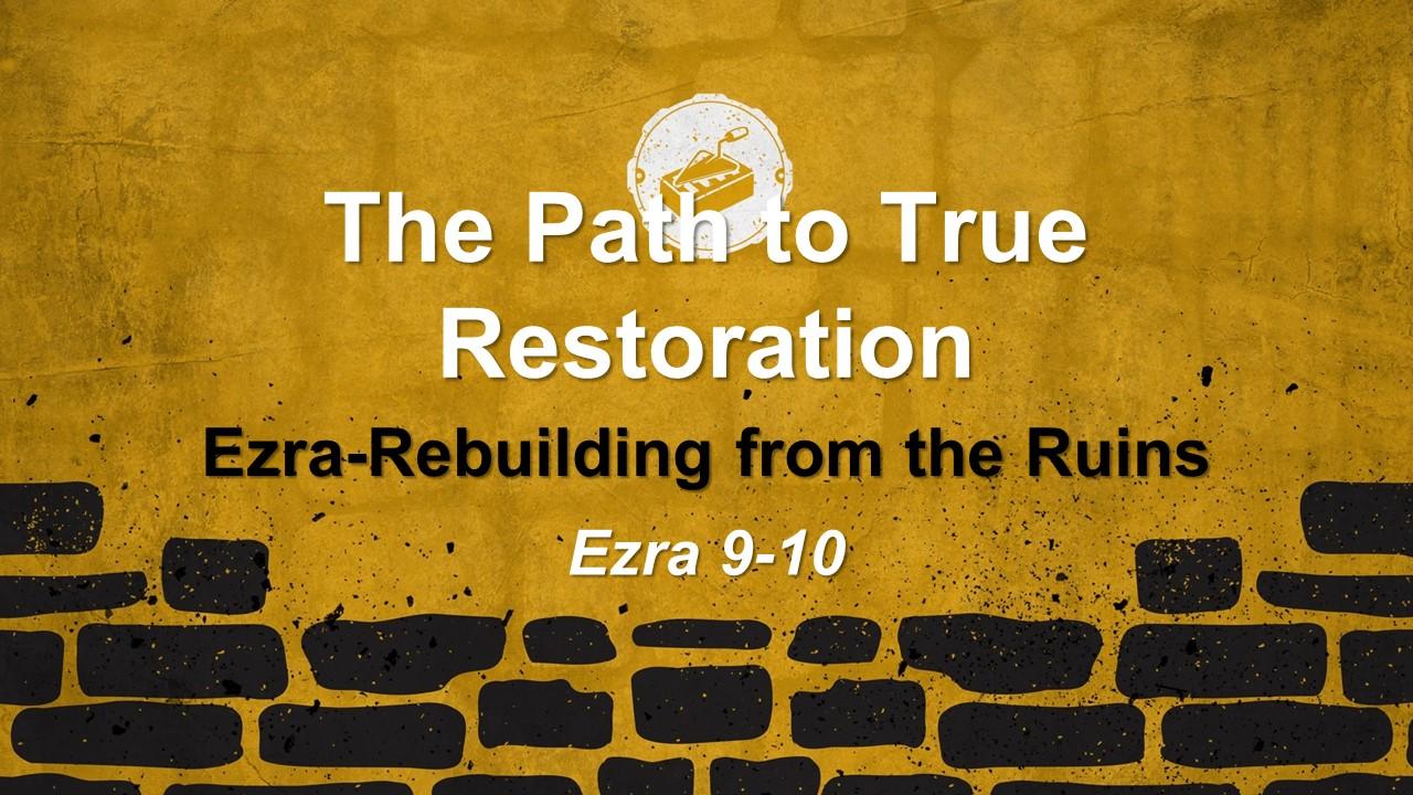 The Path to True Restoration