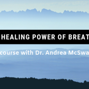 The Healing Power of Breathing Course