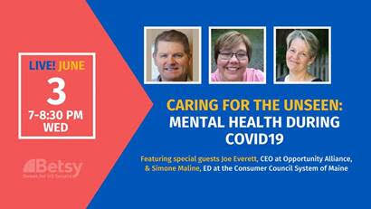 June 3, 2020 Town Hall Event:  Caring for the Unseen - Mental Health During COVID-19.