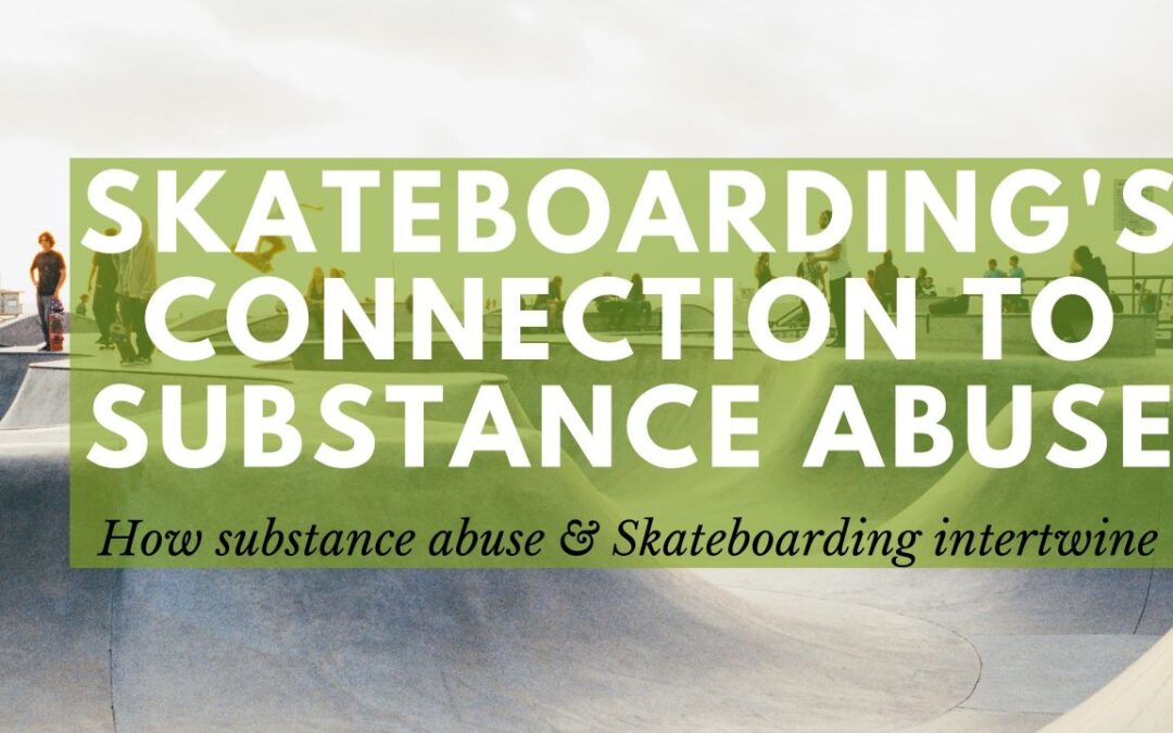 Substance Abuse & Skateboarding Culture