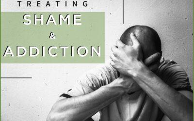 Treating Shame and Addiction