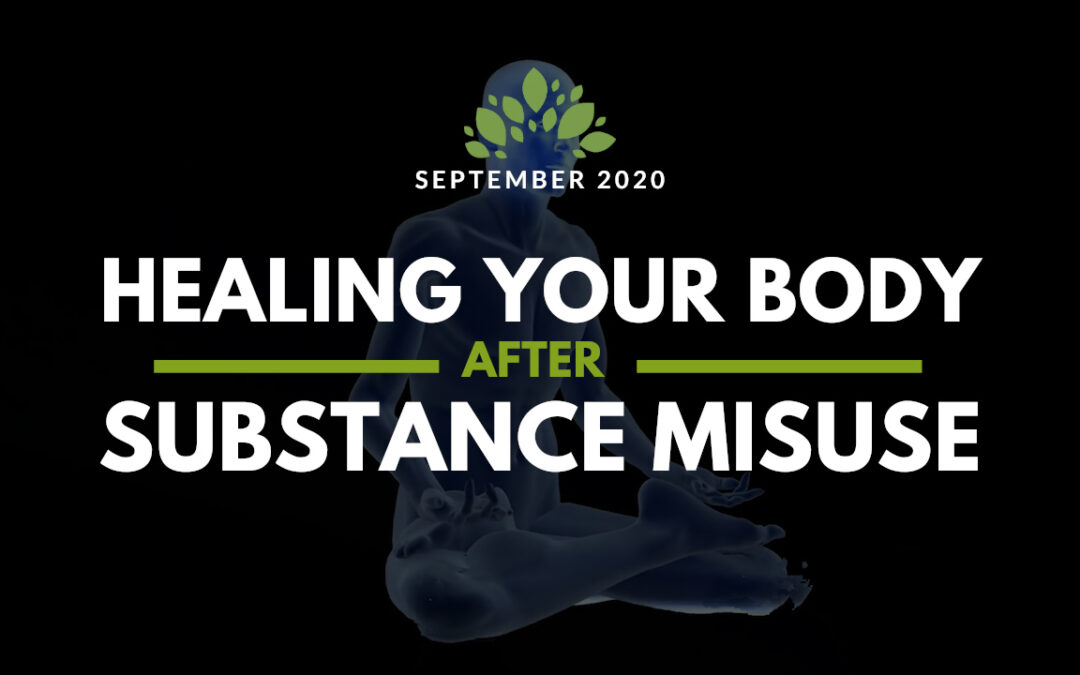 Healing Your Body After Substance Misuse