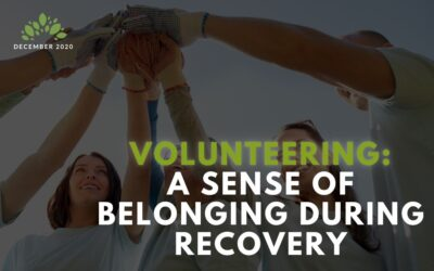 Volunteering: A Sense of Belonging During Recovery